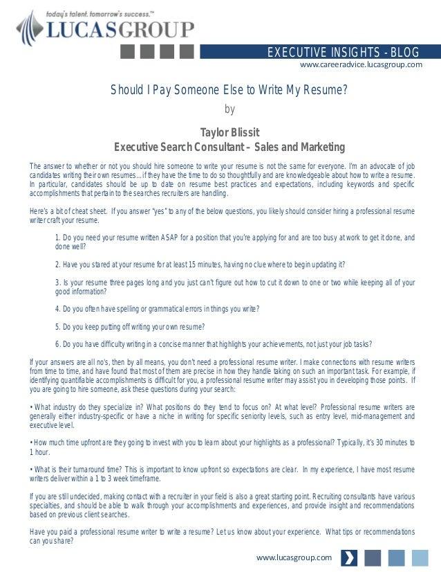 ... Write My Resume. Www.lucasgroup.com EXECUTIVE INSIGHTS   BLOG  Www.careeradvice.lucasgroup.com
