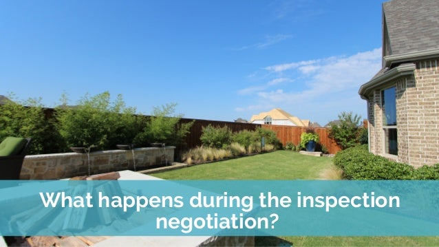 What happens during the inspection negotiation? & Should I Use a Real Estate Buyer\u0027s Agent?