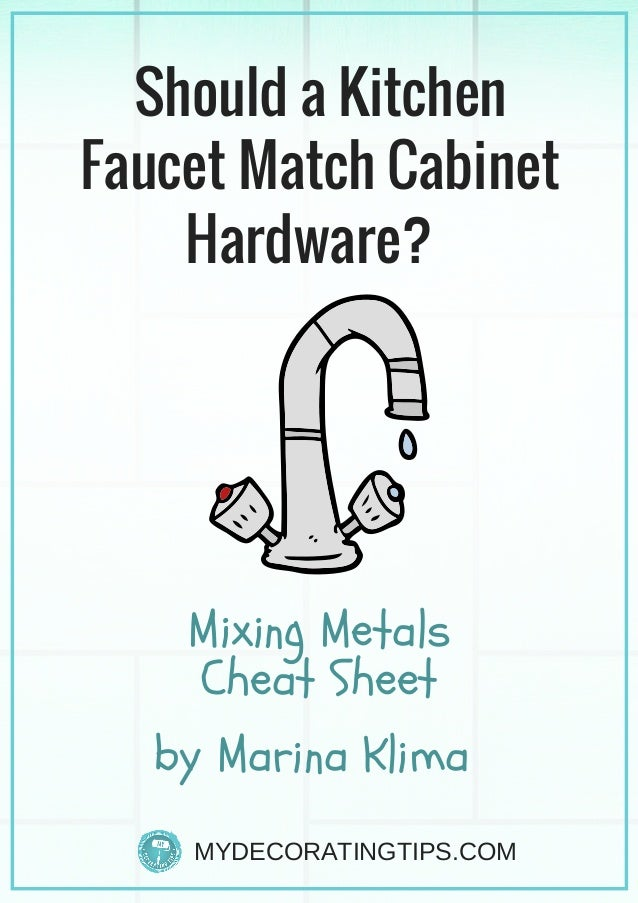 Should Kitchen Faucet Match Cabinet Hardware Mixing Metals
