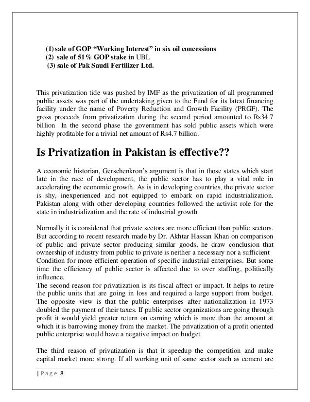 should pakistan privatized its state owned Table 7: distribution of enterprises by employment size 2005(percent) 12  the  fiscal year (fy) of the government of pakistan and its agencies ends on 30 june   through acceleration of the process of privatization, enhanced private sector   the issue of whether pakistan can sustain economic growth with a primarily.