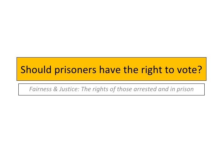 Should prisoners have the right to vote