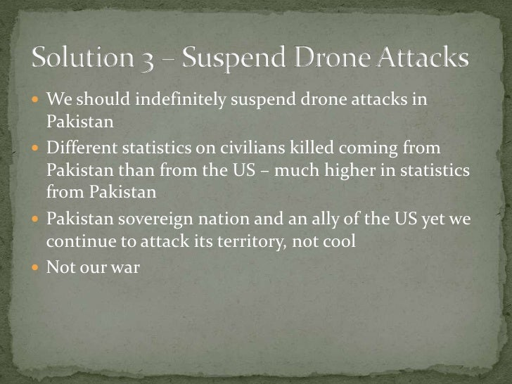 essay on drone attacks in pakistan This essay was adapted from drones and terrorism, the new book by arc  and  the rates of civilian deaths from drone strikes in pakistan.