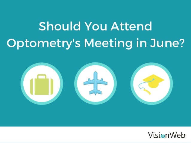 Should You Attend Optometry's Meeting in June?