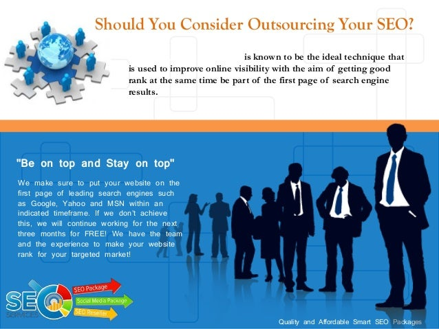 Should You Consider Outsourcing Your SEO?                            Search engine optimization is known to be the ideal t...