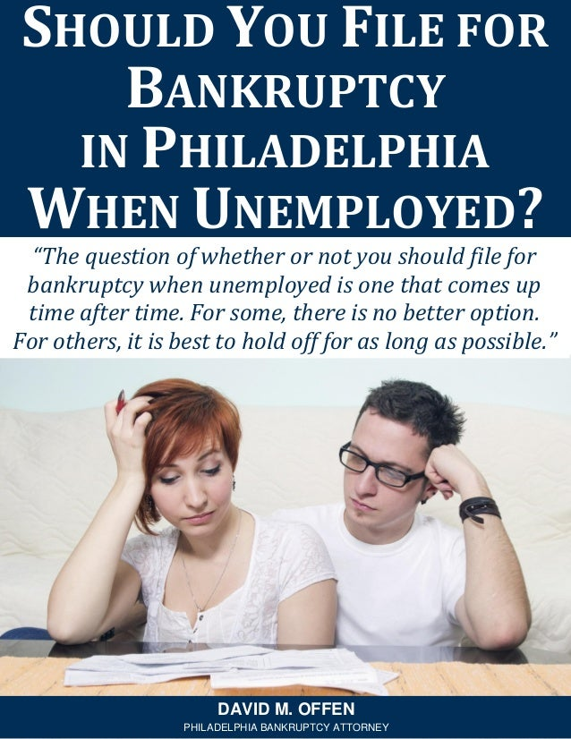 """""""The question of whether or not you should file for bankruptcy when unemployed is one that comes up time after time. For s..."""