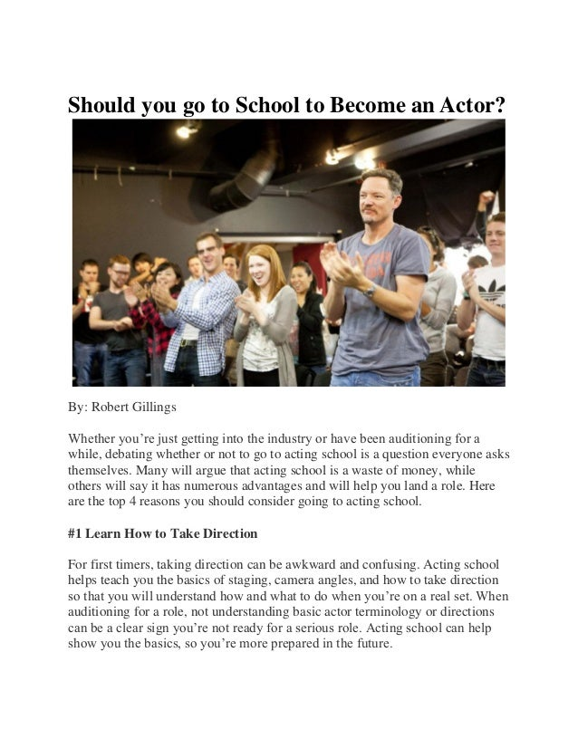 Should you go to School to Become an Actor? By: Robert Gillings Whether you're just getting into the industry or have been...