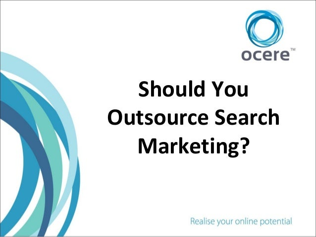 Should You Outsource Search Marketing?