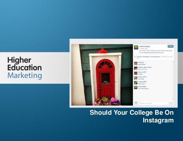 Should Your College Be On Instagram Slide 1 Should Your College Be On Instagram