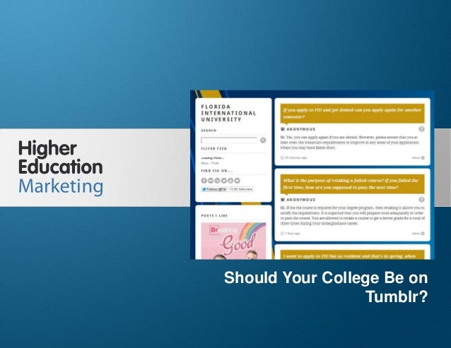 Should Your College Be On Tumblr?  Should Your College Be on Tumblr? Slide 1