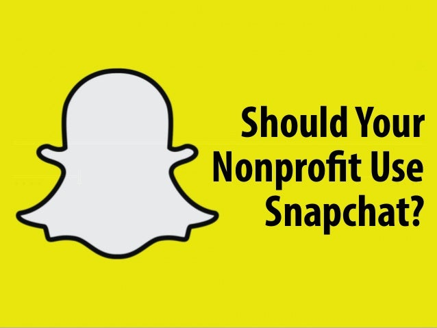ShouldYour Nonprofit Use Snapchat?