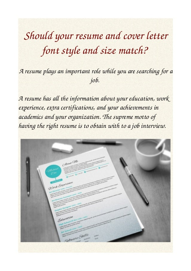 Should your resume and cover letter font style and size match for Should you have a cover letter for your resume