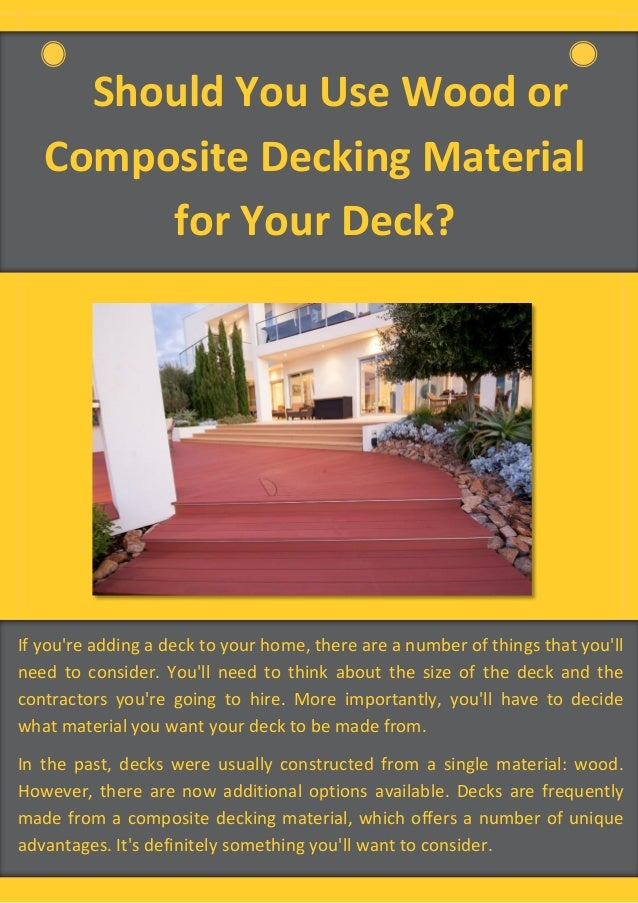 Should You Use Wood or Composite Decking Material for Your Deck? If you're adding a deck to your home, there are a number ...