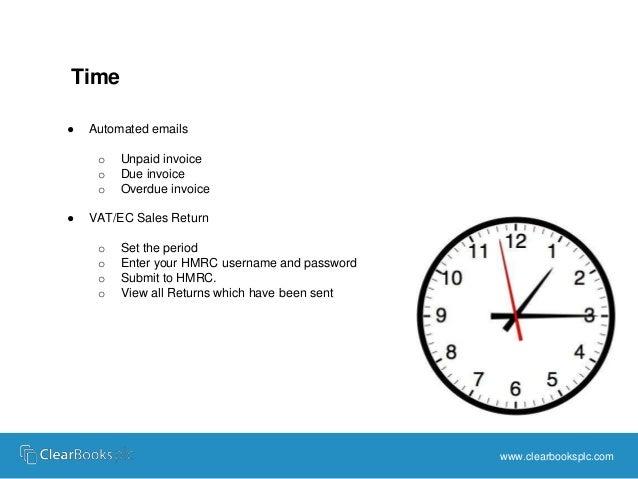 Time  ● Automated emails  o Unpaid invoice  o Due invoice  o Overdue invoice  ● VAT/EC Sales Return  o Set the period  o E...