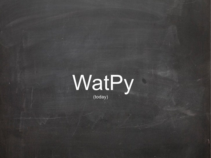 WatPy (today)