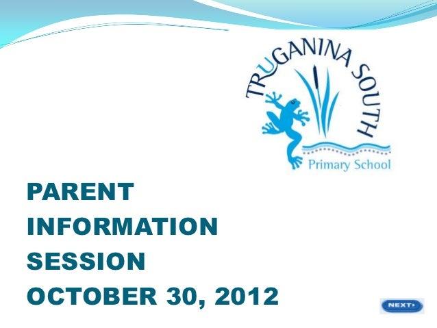 PARENTINFORMATIONSESSIONOCTOBER 30, 2012