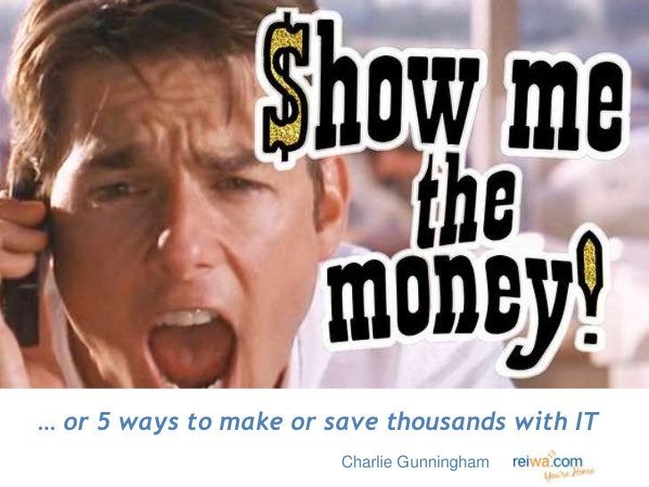 … or 5 ways to make or save thousands with IT                        Charlie Gunningham