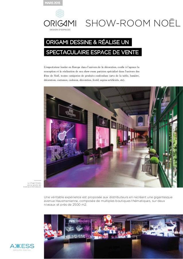 ORIGAMI DESSINE & RÉALISE UN SPECTACULAIRE ESPACE DE VENTE L'importateur leader en Europe dans l'univers de la décoration,...