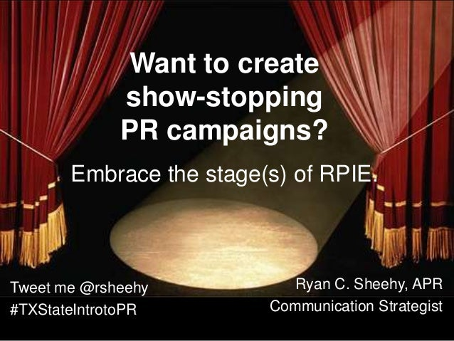 Want to create             show-stopping             PR campaigns?       Embrace the stage(s) of RPIE.Tweet me @rsheehy   ...