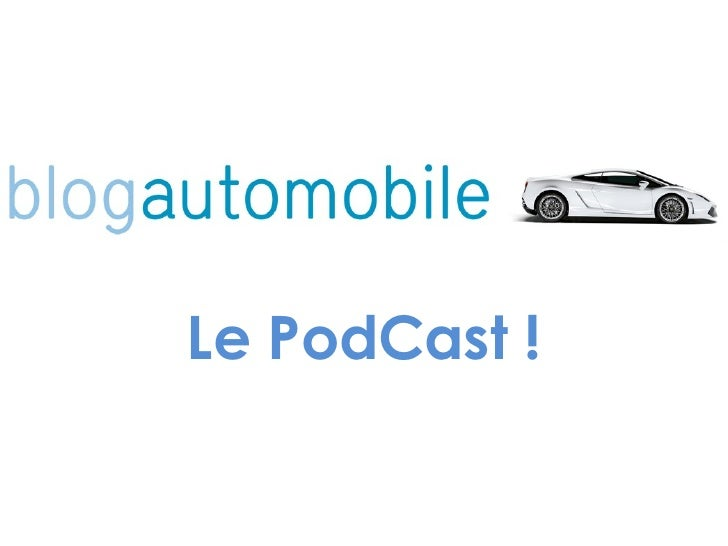 Le PodCast !