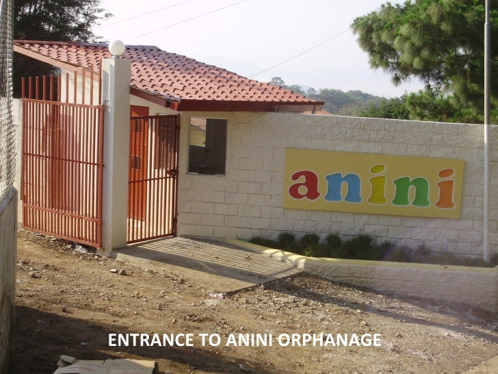 ENTRANCE TO ANINI ORPHANAGE