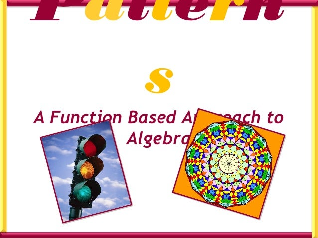 Pattern   sA Function Based Approach to           Algebra