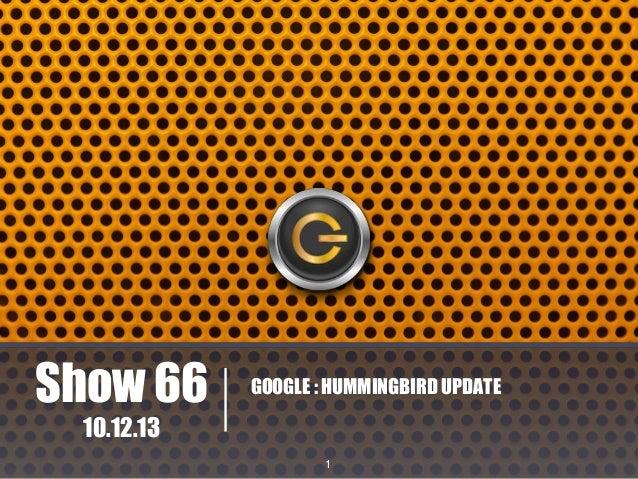 Show 66  GOOGLE : HUMMINGBIRD UPDATE  10.12.13 1