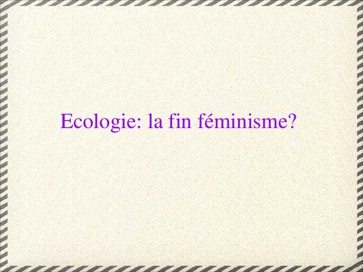 Ecologie: la fin féminisme?