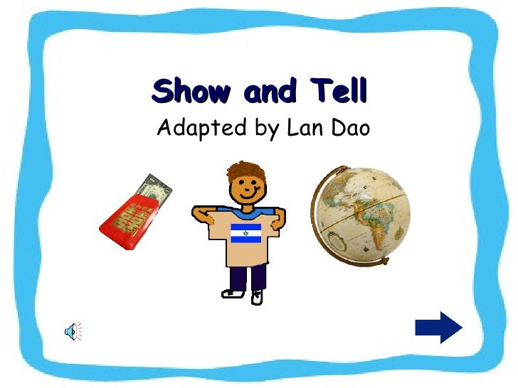 Show and Tell Adapted by Lan Dao