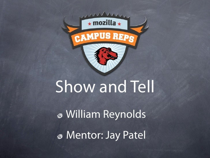 Show and Tell  William Reynolds  Mentor: Jay Patel