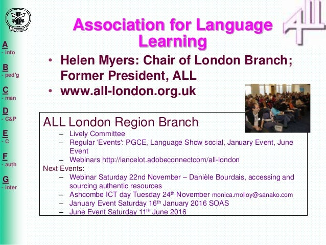 A - info B - ped'g C - man D - C&P E - C F - auth G - inter • Helen Myers: Chair of London Branch; Former President, ALL •...