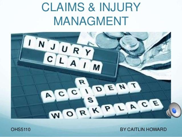 CLAIMS & INJURY            MANAGMENTOHS5110              BY CAITLIN HOWARD