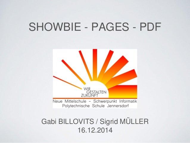 SHOWBIE - PAGES - PDF  im Unterrichtsalltag  Gabi BILLOVITS / Sigrid MÜLLER  16.12.2014