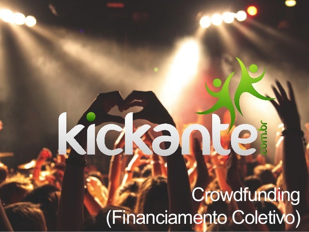 Crowdfunding (Financiamento Coletivo)