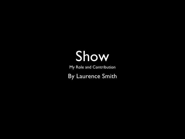 Show My Role and Contribution  By Laurence Smith