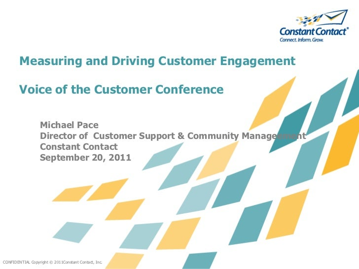 Measuring and Driving Customer Engagement        Voice of the Customer Conference                  Michael Pace           ...