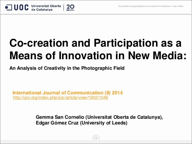 Co-creation and Participation as a Means of Innovation in New Media: An Analysis of Creativity in the Photographic Field 1...