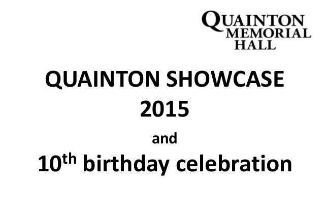 QUAINTON SHOWCASE 2015 and 10th birthday celebration