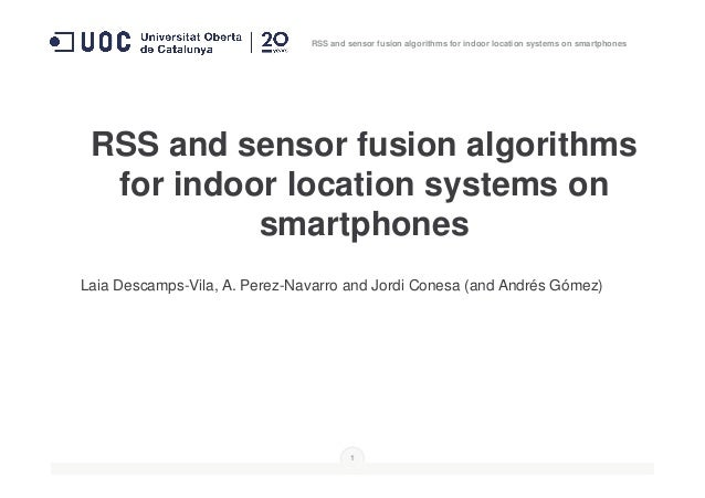 RSS and sensor fusion algorithms for indoor location systems on smartphones RSS and sensor fusion algorithms for indoor lo...