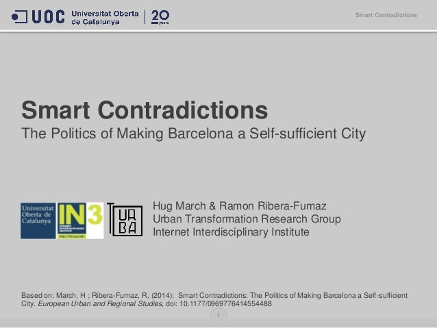Smart Contradictions The Politics of Making Barcelona a Self-sufficient City Hug March & Ramon Ribera-Fumaz Urban Transfor...