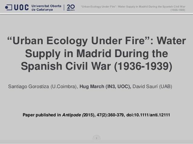 """Urban Ecology Under Fire"": Water Supply in Madrid During the Spanish Civil War (1936-1939) Santiago Gorostiza (U.Coimbra)..."