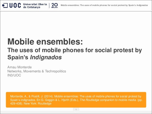 Mobile ensembles: The uses of mobile phones for social protest by Spain's Indignados 1 Mobile ensembles: The uses of mobil...