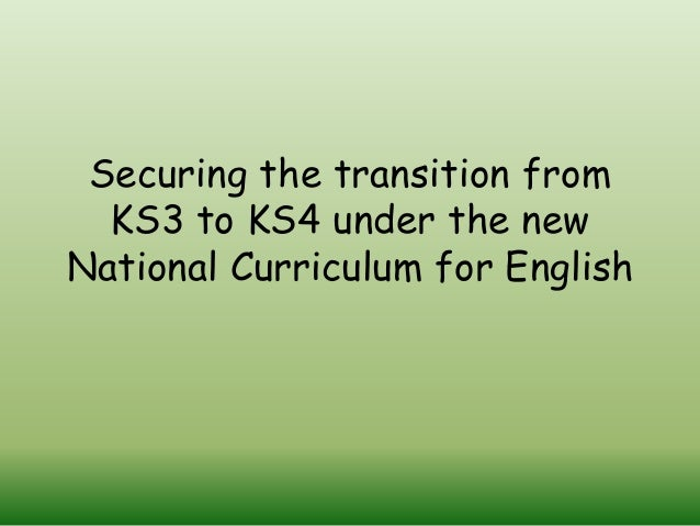 Securing the transition from KS3 to KS4 under the new National Curriculum for English