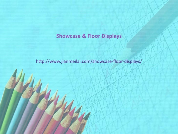Showcase & Floor Displayshttp://www.jianmeilai.com/showcase-floor-displays/