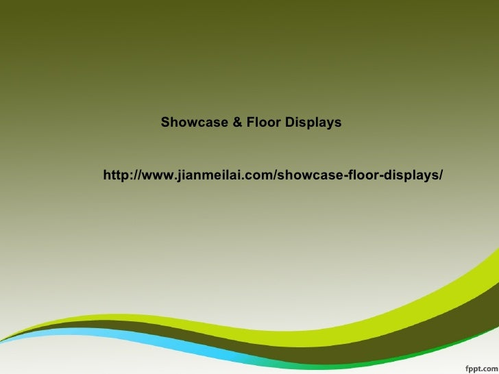 Showcase & Floor Displayshttp://www.jianmeilai.com/showcase-floor-displays/