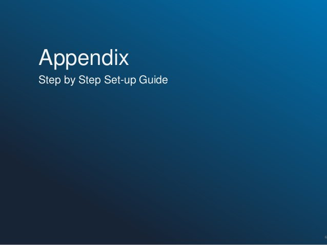 Appendix Step by Step Set-up Guide  6