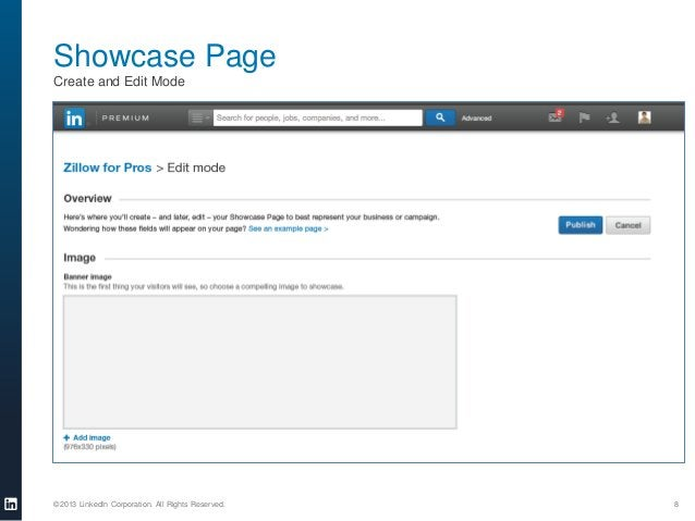 Showcase Page Create and Edit Mode  ©2013 LinkedIn Corporation. All Rights Reserved.  8