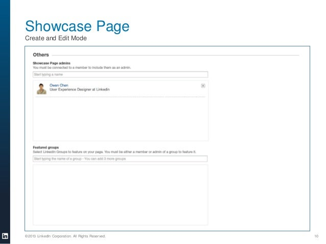 Showcase Page Create and Edit Mode  ©2013 LinkedIn Corporation. All Rights Reserved.  10