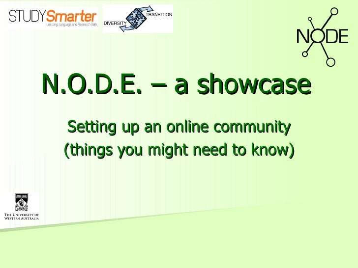 N.O.D.E. – a showcase Setting up an online community (things you might need to know)