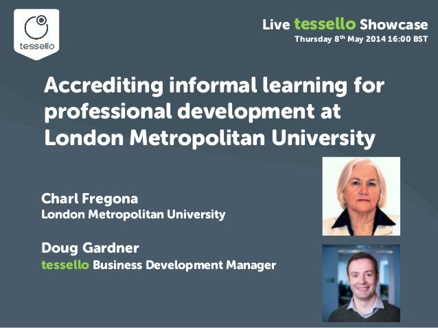 Charl Fregona London Metropolitan University Doug Gardner tessello Business Development Manager Accrediting informal learn...