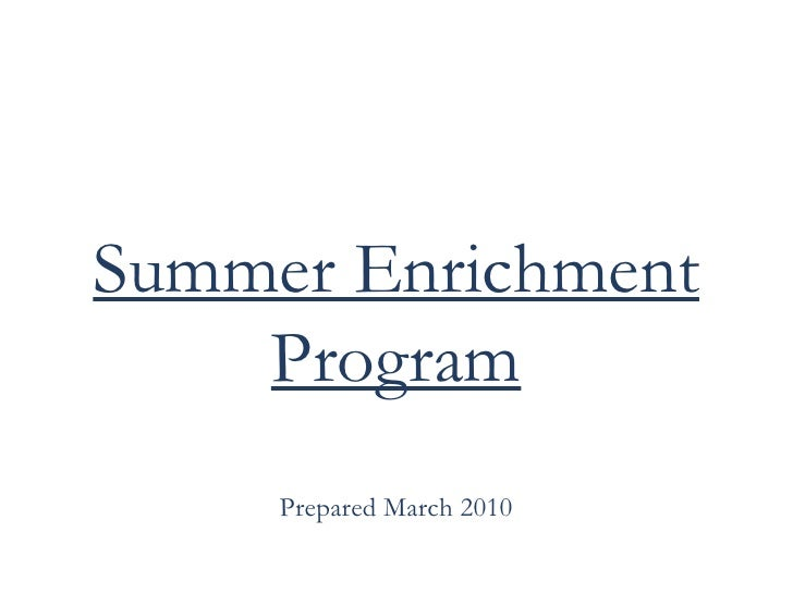 Summer Enrichment Program Prepared March 2010